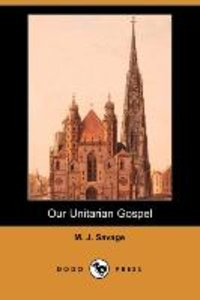 Our Unitarian Gospel (Dodo Press)