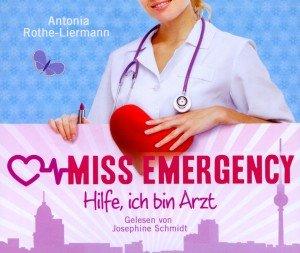 A. R.-LIERMANN:MISS EMERGENCY. HILFE,ICH B. ARZT