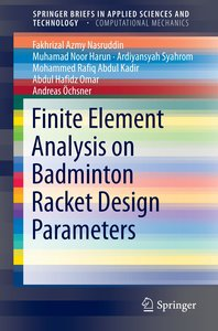 Finite Element Analysis on Badminton Racket Design Parameters