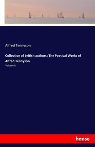Collection of british authors: The Poetical Works of Alfred Tenn
