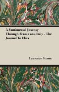 A Sentimental Journey Through France and Italy - The Journal To