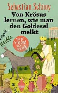 Von Krösus lernen, wie man den Goldesel melkt
