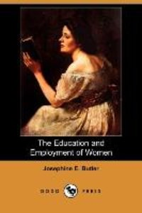 The Education and Employment of Women (Dodo Press)