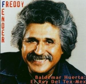Baldemar Huerta: El Rey Del Tex-Mex