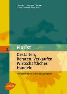 Florist 2. Gestalten, Beraten, Verkaufen, Wirtschaftliches Hande