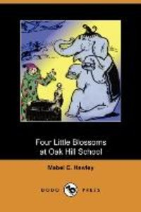 Four Little Blossoms at Oak Hill School (Dodo Press)