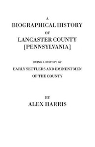 A Biographical History of Lancaster County [Pennsylvania]. Bei