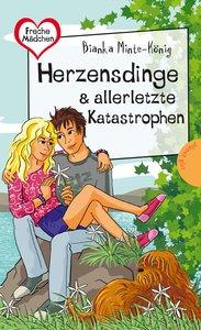 Freche Mädchen - freche Bücher!: Herzensdinge & allerletzte Kata