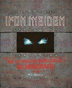 Iron Maiden - Die ultimative inoffizielle Bildbiografie