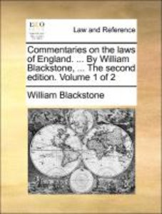 Commentaries on the laws of England. ... By William Blackstone,