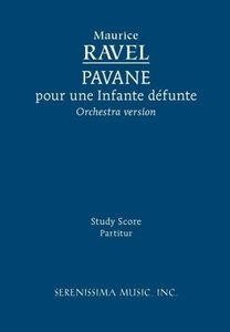 Pavane Pour Une Infante Defunte, Orchestra Version - Study Score