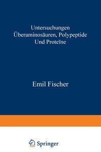 Untersuchungen über Aminosäuren, Polypeptide und Proteïne (1899-