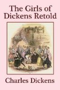 The Girls of Dickens Retold