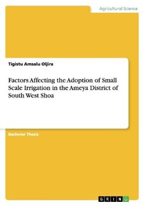 Factors Affecting the Adoption of Small Scale Irrigation in the
