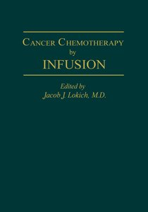 Cancer Chemotherapy by Infusion