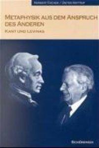 Metaphysik aus dem Anspruch des Anderen. Kant und Levinas