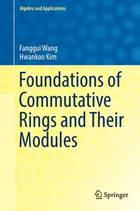 Foundations of Commutative Rings and Their Modules