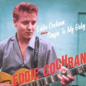 Eddie Cochran/Singin' To My Baby