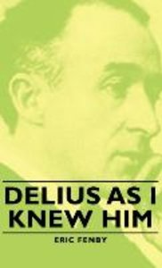 Delius as I Knew Him