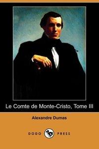 Le Comte de Monte-Cristo, Tome III (Dodo Press)