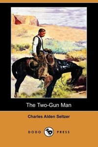 The Two-Gun Man (Dodo Press)