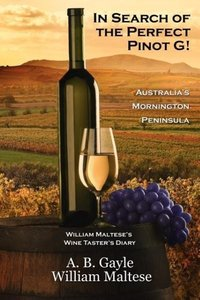 In Search of the Perfect Pinot G! Australia's Mornington Peninsu