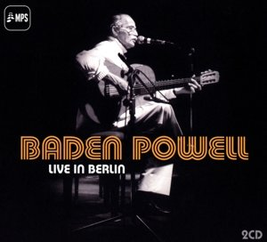 Baden Powell. Live In Berlin