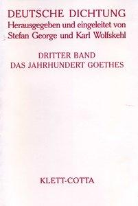 Deutsche Dichtung III. Das Jahrhundert Goethes