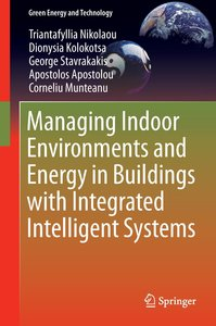 Managing Indoor Environments and Energy in Buildings with Integr