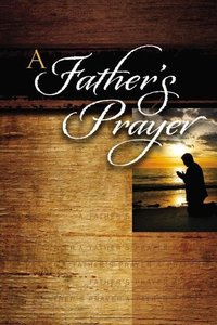 A Father\'s Prayer
