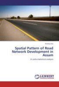 Spatial Pattern of Road Network Development in Assam