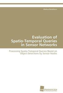 Evaluation of Spatio-Temporal Queries in Sensor Networks