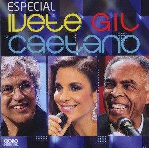 Ivete-Gil-Caetano-Especial