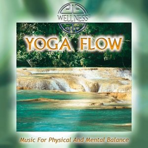 Yoga Flow-Music For Physical And Mental Balance