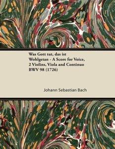 Was Gott tut, das ist Wohlgetan - A Score for Voice, 2 Violins,