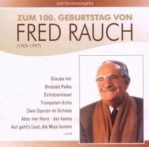 Zum 100.Geburtstag von Fred Rauch