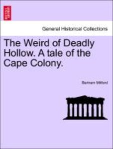 The Weird of Deadly Hollow. A tale of the Cape Colony.