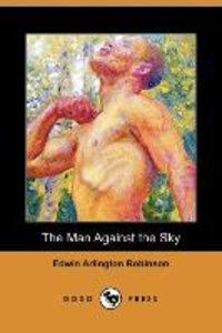 The Man Against the Sky (Dodo Press)