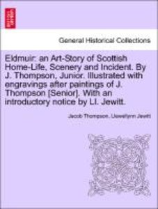 Eldmuir: an Art-Story of Scottish Home-Life, Scenery and Inciden