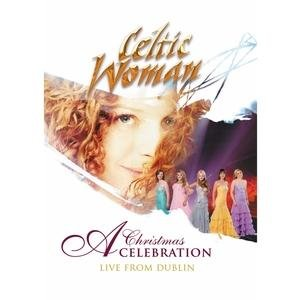 Celtic Woman: Christmas Celebration/Live Concert At The Heli