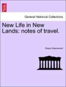 New Life in New Lands: notes of travel.