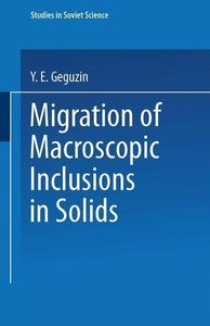 Migration of Macroscopic Inclusions in Solids