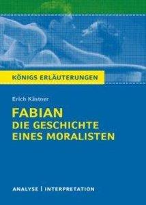 Königs Erläuterungen: Fabian. Die Geschichte eines Moralisten vo