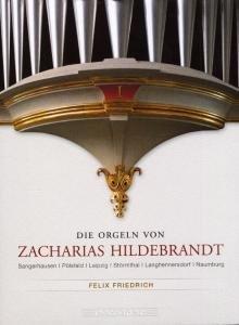 Die Orgeln von Zacharias Hildebrandt 1