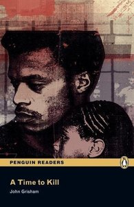 Penguin Readers Level 5. A Time to Kill