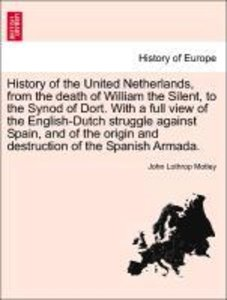 History of the United Netherlands, from the death of William the
