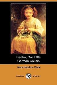 Bertha, Our Little German Cousin (Dodo Press)