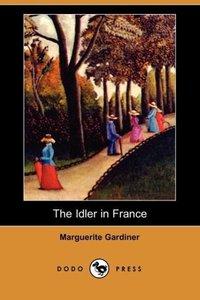 The Idler in France (Dodo Press)