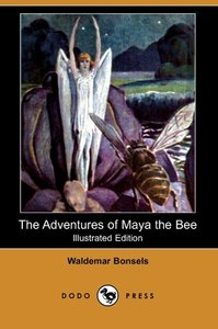 The Adventures of Maya the Bee (Illustrated Edition) (Dodo Press