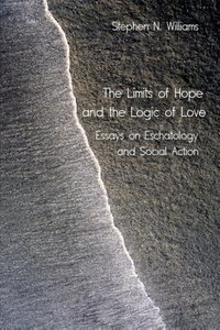 The Limits of Hope and the Logic of Love